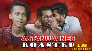 Autanu Vines Roasted in interview ।। Talking About New Bangla Parody song