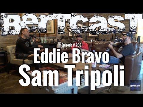 Bertcast # 289 - Eddie Bravo, Sam Tripoli, & ME