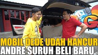 Download GREBEK MOBIL DEDE, UDAH HANCUR BANGET.. ANDRE SURUH GANTI BARU