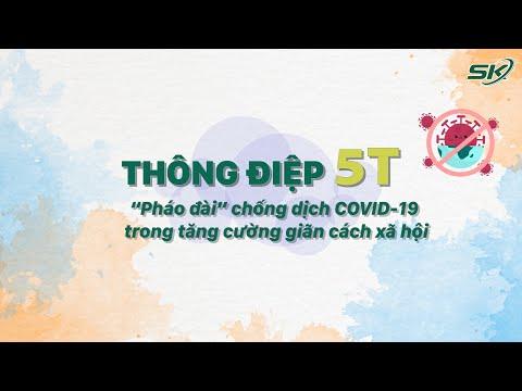 Thông điệp 5T: Pháo đài chống dịch COVID-19 trong tăng cường giãn cách xã hội