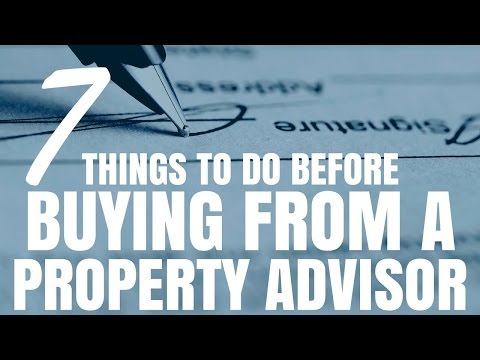 7 Things To Do Before Buying From A Property Advisor (Ep282)