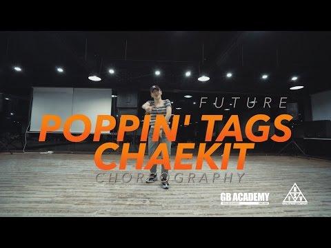 Poppin' Tags ll Future ll Choreography by CHAEKIT @gbacademy