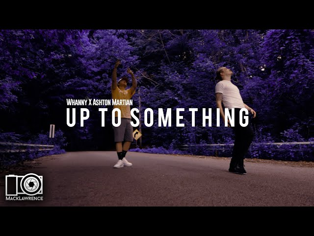 Whanny X Ashton Martian - Up To Something (Directed By @Mack Lawrence Films )