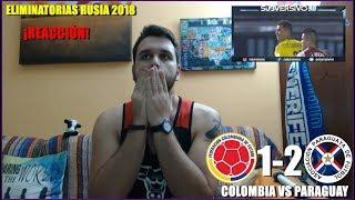 COLOMBIA VS PARAGUAY 1-2 | REACCIONES | ELIMINATORIAS RUSIA 2018