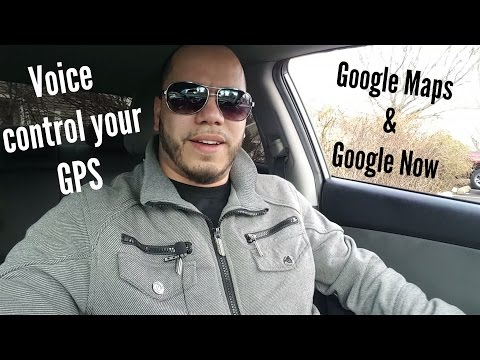 Voice Control Your GPS With Google Maps And Gooogle Now