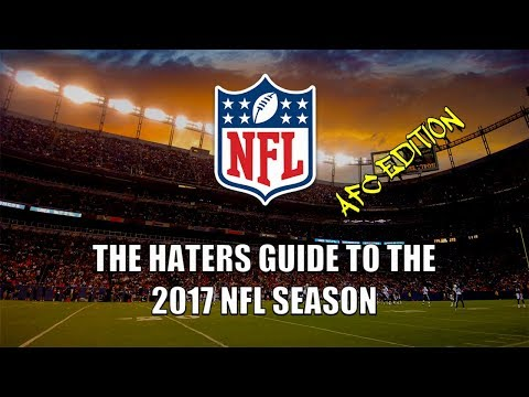 The Haters Guide to the 2017 NFL Season - AFC Edition