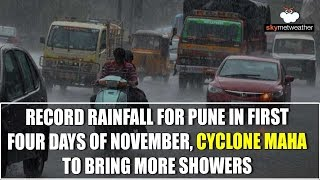 Record Rainfall for Pune in first four days of November, Cyclone Maha to bring more showers