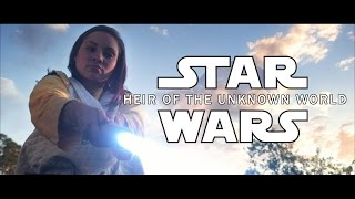 STAR WARS FAN FILM - Heir of the Unknown World (2016)