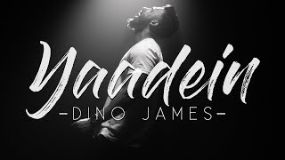 yaadein-dino-james-official-music-