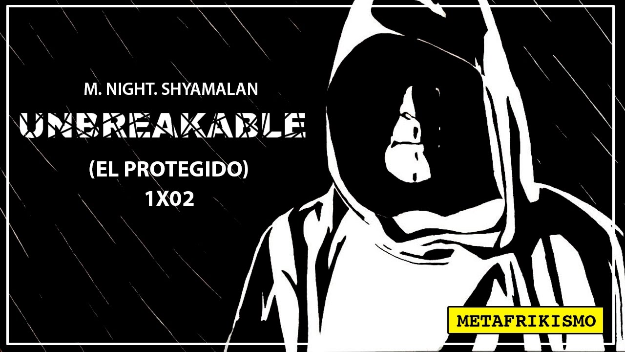 Metafrikismo 1x02 El Protegido Unbreakable Youtube