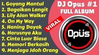 Top Hits -  Dj Opus Terbaru 2019 Full Album Remix Original