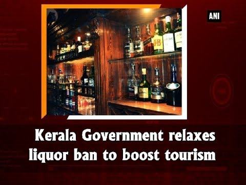 Kerala Government relaxes liquor ban to boost tourism - Kerala News