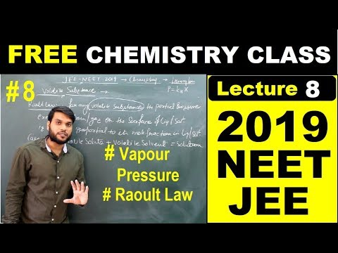NEET/JEE/AIIMS 2019   Solutions(Vapour Pressure + Raoult Law ) Chemistry (L-8)   By Arvind Arora
