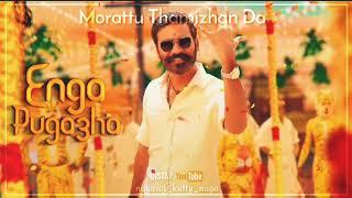 Morattu Thamizhan Da Song In Whatsapp Status in Tamil