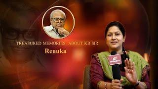 Treasured memories about KB sir - Actress Renuka Interview | K.Balachander Special