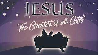 Jesus: The Greatest Of All Gifts