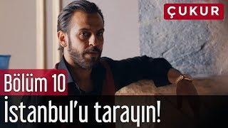 Çukur 10. Bölüm - İstanbulu Tarayın