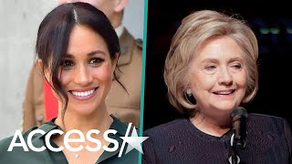 Meghan Markle Had A Secret Hangout With Hillary Clinton (Reports)
