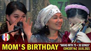 "MOM'S BIRTHDAY / HAVAS GURUHI / ""Havas with 75 + 30 songs"" CONCERT №2 / Uzbekistan 18.01.2021"