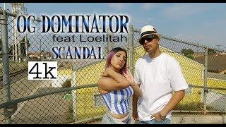 OG Dominator (feat. Loelita) Scandal