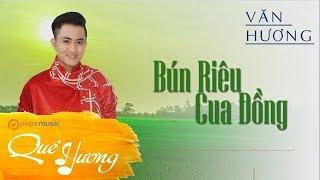 Bún Riêu Cua Đồng | Văn Hương