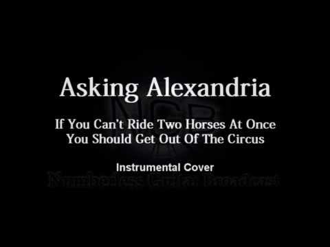 Asking Alexandria - If You Can't Ride Two Horses At Once Instumental cover/Karaoke