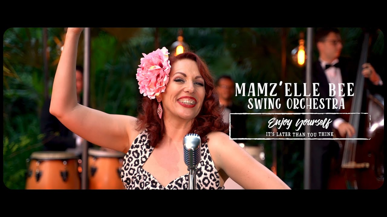 Mamz'elle Bee Swing Orchestra - Enjoy Yourself, it's later than you think  (clip officiel)