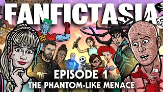 FANFICTASIA - Episode 1 - The Phantom-like Menace - TOON SANDWICH