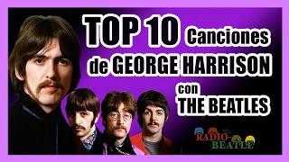 TOP 10 Canciones de GEORGE HARRISON con THE BEATLES | Radio-Beatle