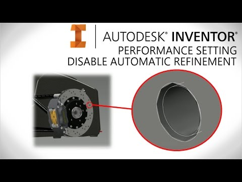 Large assembly performance, Disable Automatic Refinement | Autodesk Inventor 2016