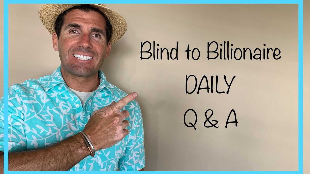 Daily Blind to Billionaire Q & A and Shoutouts