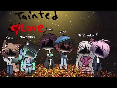 Tainted love- Gatchalife