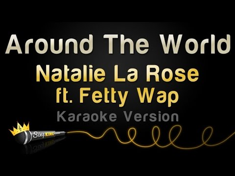 Natalie La Rose ft. Fetty Wap - Around The World (Karaoke Version)