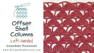 Crochet Offset Shell Columns Left-Handed Tutorial