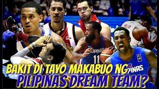 PILIPINAS DREAM TEAM BAKIT HINDI NATIN KAYANG MABUO?