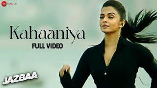 Kahaaniya - Full Video | Jazbaa | Aishwarya Rai Bachchan & Irrfan | Arko ft. Nilofer Wani