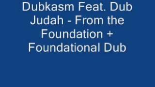 Dubkasm Feat. Dub Judah - From The Foundation + Foundational Dub
