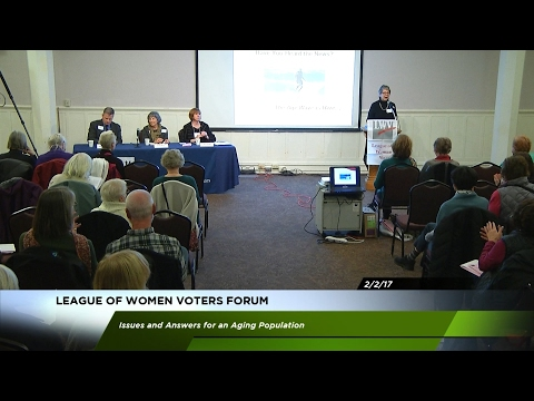 League of Women Voters Forum - Issues & Answers for an Aging Population