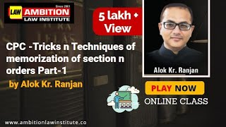 CPC -Tricks n Techniques of memorization of section n orders Part-1 by AMBITION's ALok sir