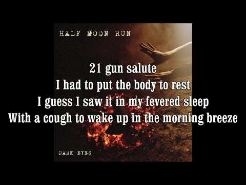 Half Moon Run - 21 Gun Salute HQ HD Lyrics