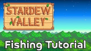 Stardew Valley Fishing Guide – For players who can't fish good and want to do other stuff good too!