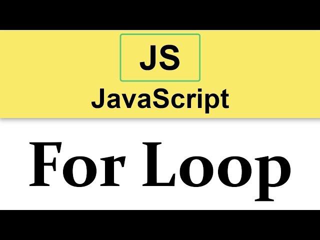 #11 JavaScript Tutorial   For Loop