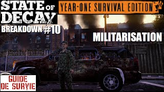 State of Decay YOSE BREAKDOWN #10 Militarisation [Guide de survie]