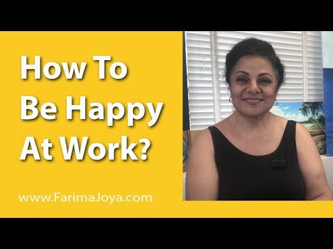 How To Be Happy At Work | 7 Practical Tips To Be Happy At Work