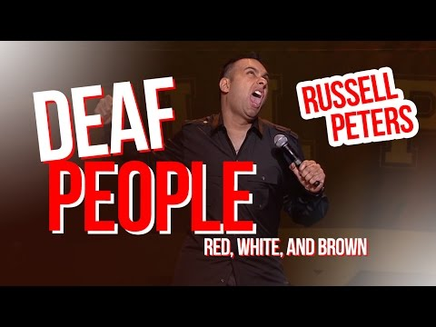 'Deaf People' | Russell Peters - Red, White, and Brown