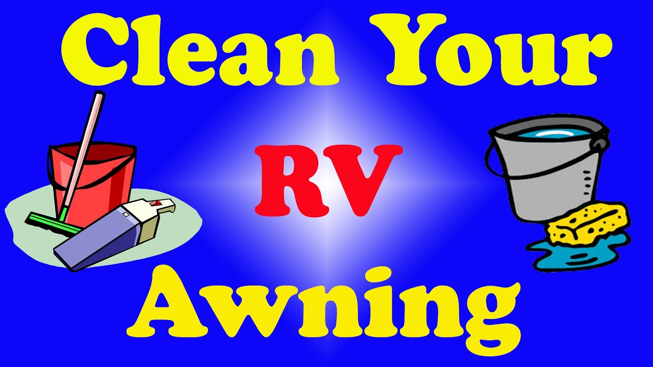 How To Clean Your RV Camper Fifth Wheel Or Travel Trailer Awning