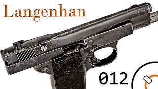 Small Arms of WWI Primer 012: German F.Langenhan Selbstlader Pistol