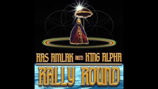 Download lagu Ras Amlak meets King Alpha - Rally Round album samples