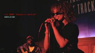 DANILEIGH - LIL BEBE  (ACOUSTIC VERSION)