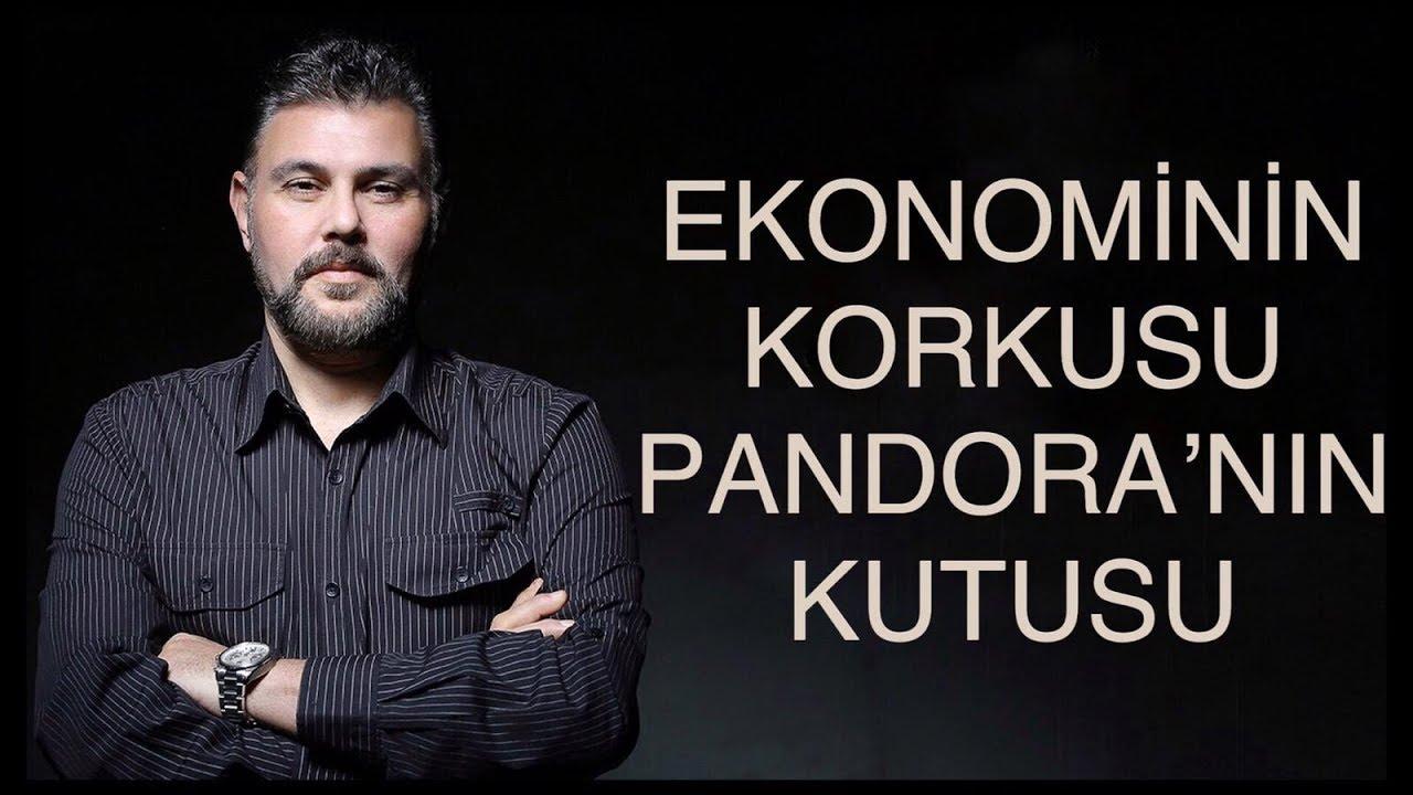 EKONOMİNİN KORKUSU PANDORA'NIN KUTUSU | MURAT MURATOĞLU